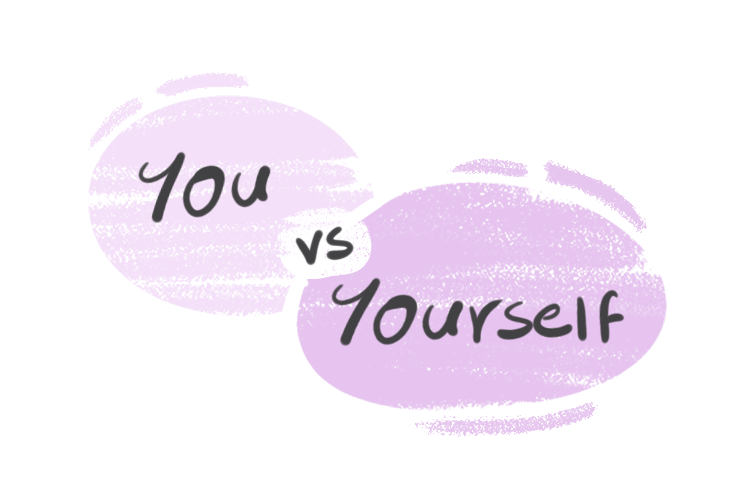 """""""You"""" vs. """"Yourself"""" in the English Grammar"""