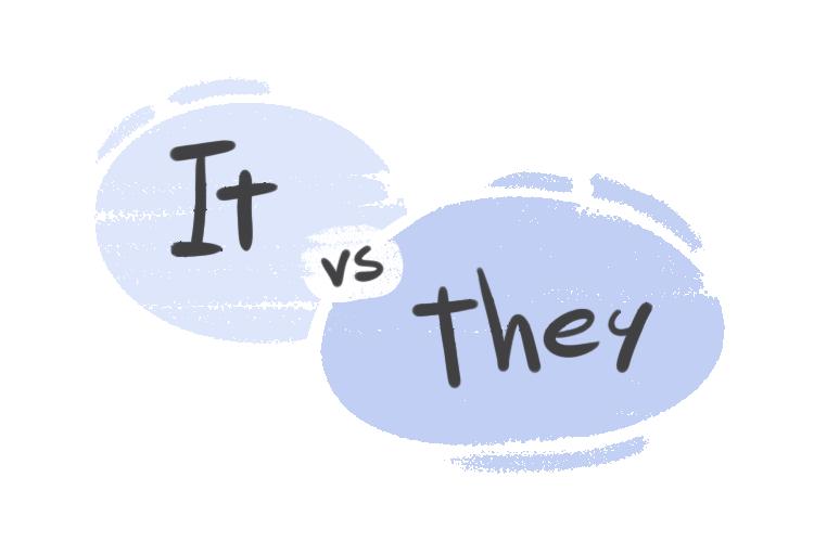 """It"" vs. ""They"" pronoun in the English Grammar"