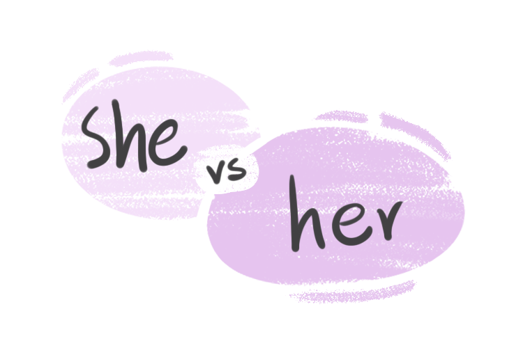 """""""She"""" vs. """"Her"""" in the English Grammar"""