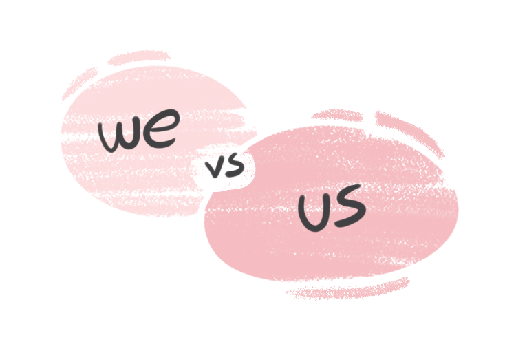 """""""We"""" vs. """"Us"""" in the English Grammar"""