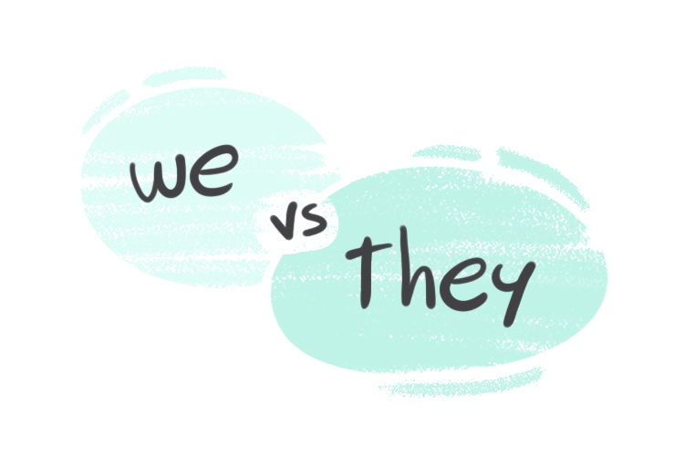 """""""We"""" vs. """"They"""" in the English Grammar"""