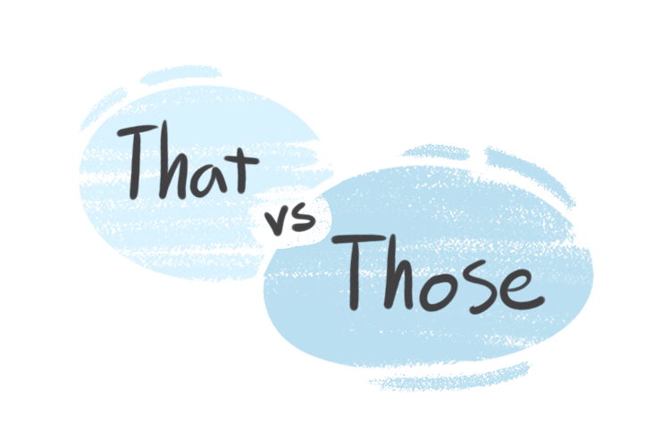 """""""That"""" vs. """"Those"""" in the English Grammar"""