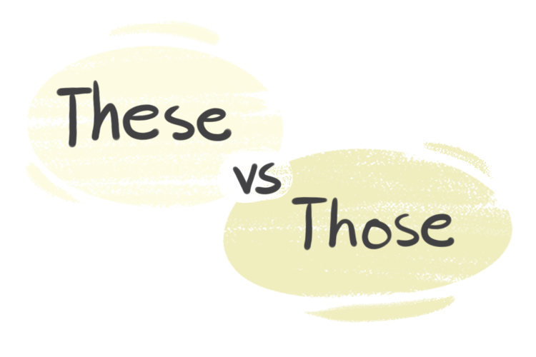"""""""These"""" vs. """"Those"""" in the English Grammar"""