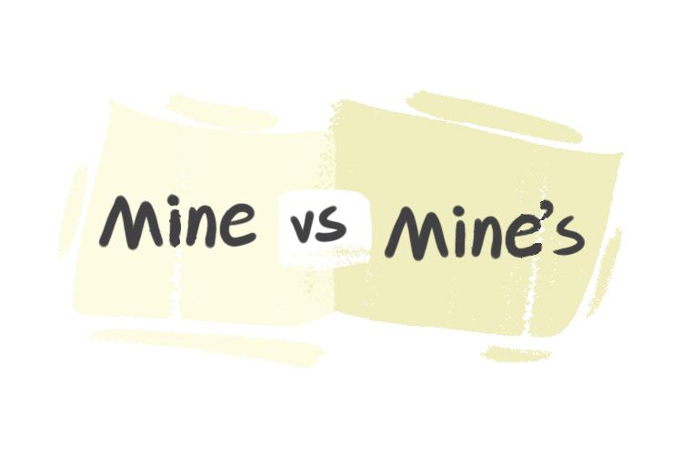 """""""Mine"""" vs. """"Mine's"""" in the English Grammar"""