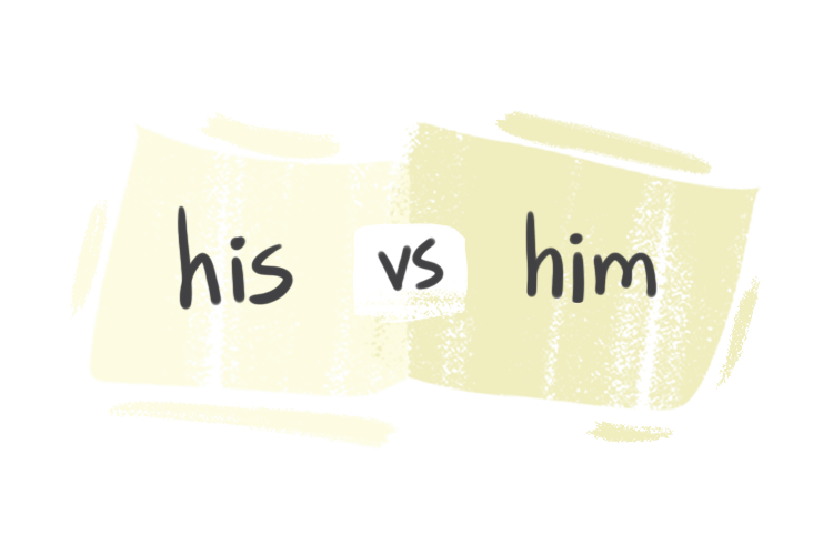 """His"" vs. ""Him"" in the English Grammar"