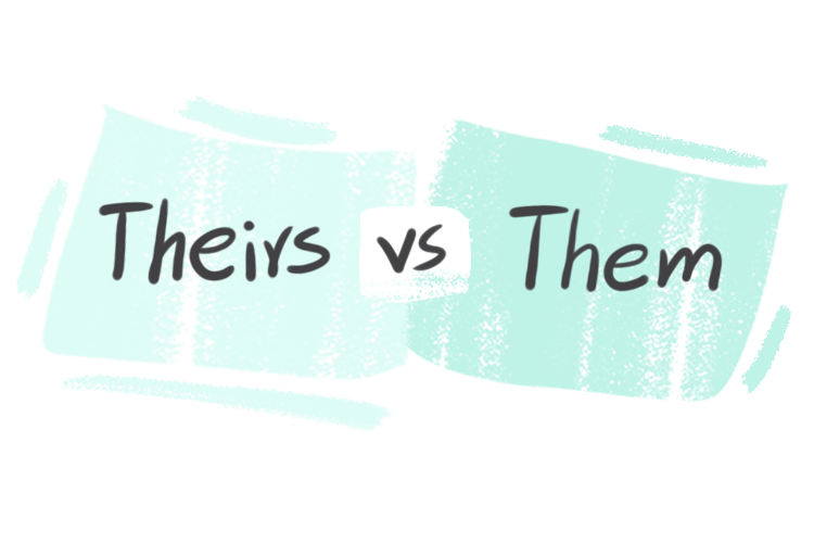 """""""Theirs"""" vs. """"Them"""" in the English Grammar"""