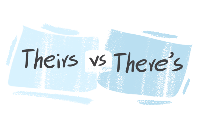"""""""Theirs"""" vs. """"There's"""" in the English Grammar"""