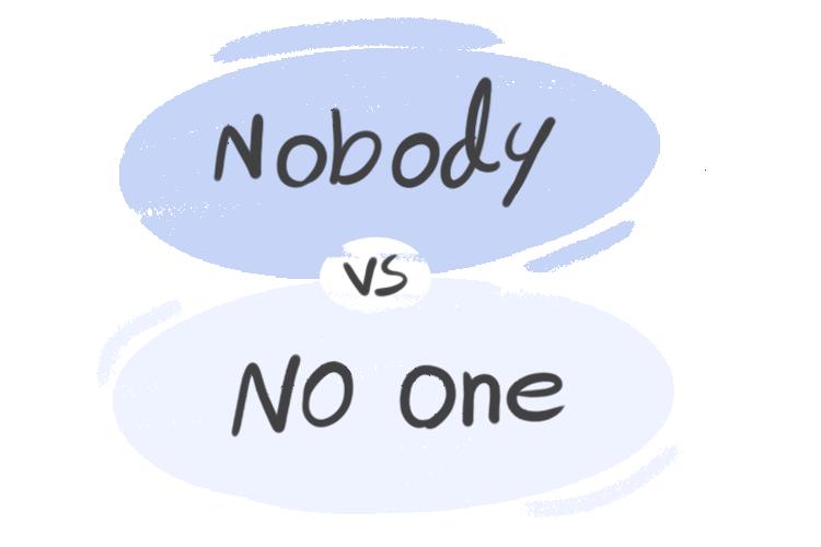 """Nobody"" vs. ""No One"" in the English Grammar"