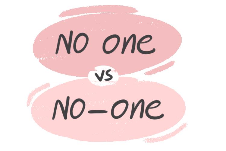 """No One"" vs. ""No-one"" in English Grammar"