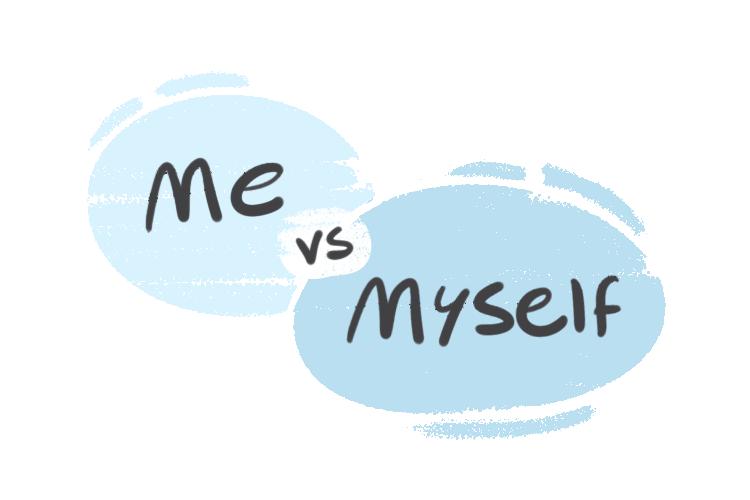 """Me"" vs. ""Myself"" in the English Grammar"