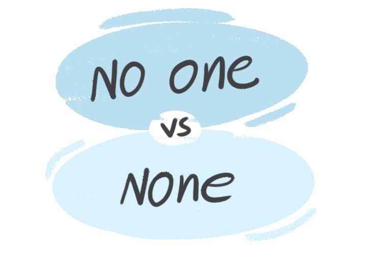 """""""No One"""" vs. """"None"""" in English Grammar"""